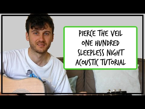 Pierce The Veil - One Hundred Sleepless Nights - Acoustic Guitar Tutorial