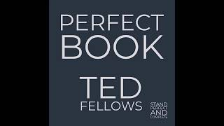 01 - Perfect Book - Ted Fellows