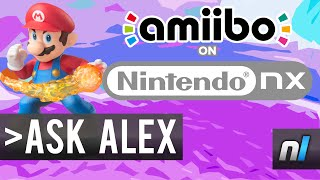 Will Nintendo NX Support amiibo? | Ask Alex #23
