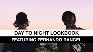 Day To Night Lookbook (Ft. Fernando Rangel)