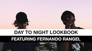 Day To Night Lookbook (Ft. Fernando Rangel)