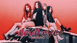 BLACKPINK — devil eyes [FMV] Video