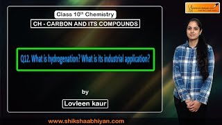Q12 What is hydrogenation and its industrial application?