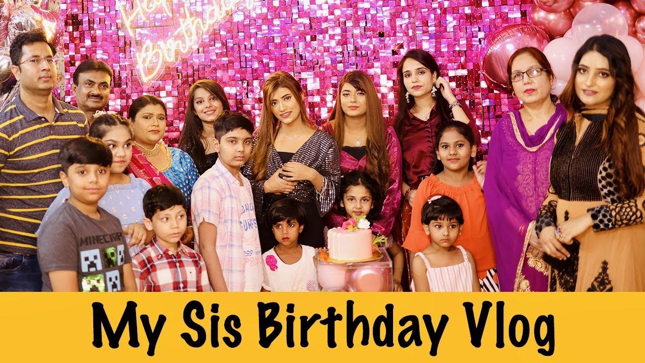 My Sister's 22nd BIRTHDAY Vlog @Mahjabeen Ali | *Best Birthday Ever* | SAMREEN ALI VLOGS