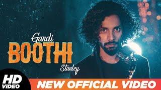 Gandi Boothi (Official Video) | Stanley | Asheem Mangoli | Neelkanth Pathak | New Songs 2019