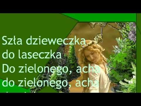 Szła Dzieweczka   Biesiadne  + Tekst
