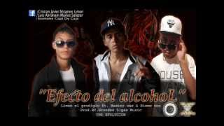 EFECTO DEL ALCOHOL OFFICIAL .Limon el prodigio ft. Haster one & Sismo one