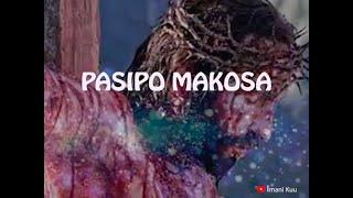 PASIPO MAKOSA - KWARESMA