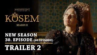 """Magnificent Century Kosem"" New Season - Episode 30 (60.Episode) | Trailer 2 - English Subtitles"