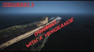 Shaken, Not Stirred!   UBOAT: YouTuber Edition!    YOUBoat Part 3
