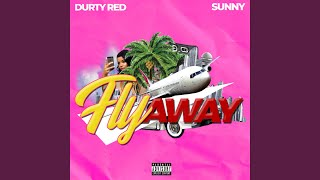 Provided to YouTube by DistroKid Fly Away (feat. Sunny) · Durty Red Fly Away (feat. Sunny) ℗ 1200584 Records DK Released on: 2019-04-17 Auto-generated ...