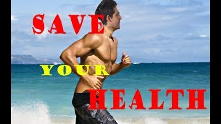 SAVE YOUR HEALTH!