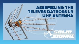 Assembling the Televes DATBOSS LR Antenna