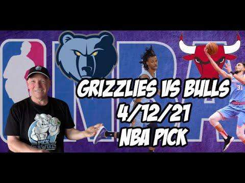 Memphis Grizzlies vs Chicago Bulls 4/12/21 Free NBA Pick and Prediction NBA Betting Tips