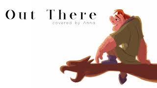 out there hunchback of notre dame 【anna】 female version