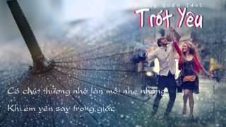 Trót Yêu (Lời Bài Hát _ Lyrics) - Trung Quân Idol