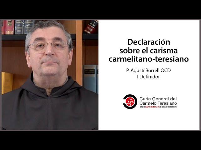 Declaración sobre el carisma carmelitano-teresiano | Ser Carmelitas Descalzos hoy