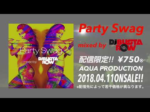 Party Swag mixed by DJ BUSTA-ROW