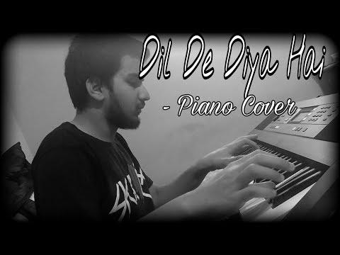 dil-de-diya-hai-|-piano-cover