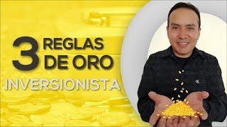 3 REGLAS DE ORO DEL INVERSIONISTA | Finanzas Personales