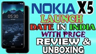 Nokia X5 Launch Date In India ? With Price / Review And Unboxing !