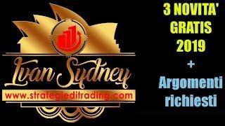 3 Novità GRATIS + Argomenti nuovi - Strategie di Trading.Com Ivan Sydney Opzioni Binarie e Forex