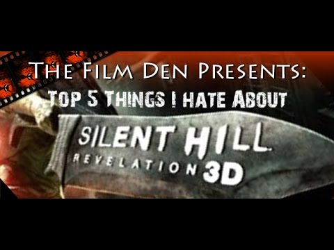 Film Den: Top 5 Things I Hate About Silent Hill Revelation