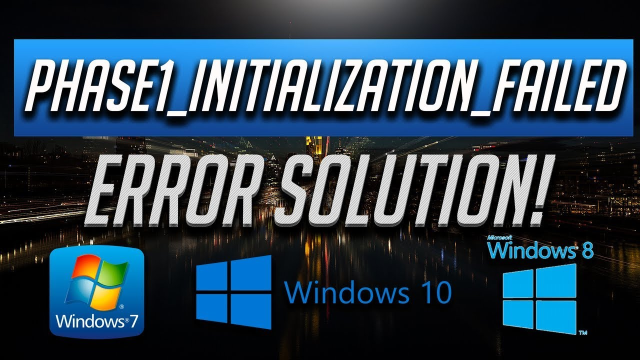PHASE1 INITIALIZATION FAILED BSOD Fix in Windows 10/8/7 - [2019 Solution]