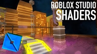 ROBLOX Studio - Shaders [Remastered]