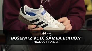 riqueza pasión Imperio Inca  Adidas Busenitz Vulc Samba Edition Skate Shoe Review - Rollersnakes.co.uk -  YouTube