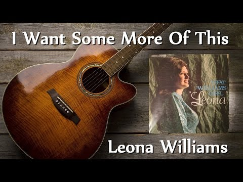 Leona Williams - I Want Some More Of This