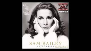 Sam Bailey - Skyscraper (BeatDust Remix) FREE DOWNLOAD