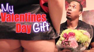 My Valentines Day Gift