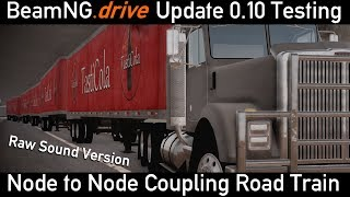 BeamNG.Drive 0.10 Node to Node Coupling - Australian Road Train (6 Trailers!) [Raw Sound]