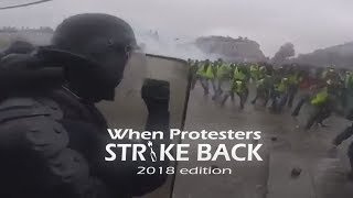 When Protesters Strike Back: 2018 edition