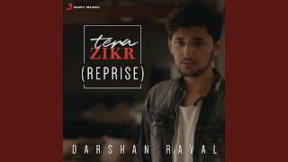 Tera Zikr (Reprise)