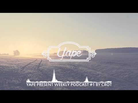 YAPE PRESENT WEEKLY PODCAST #1 | BY CROT