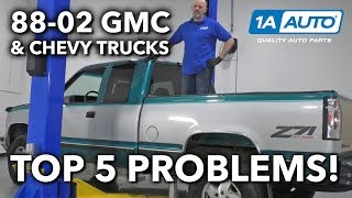 Top 5 Problems GMC Chevy Truck 4th Generation 1988-02