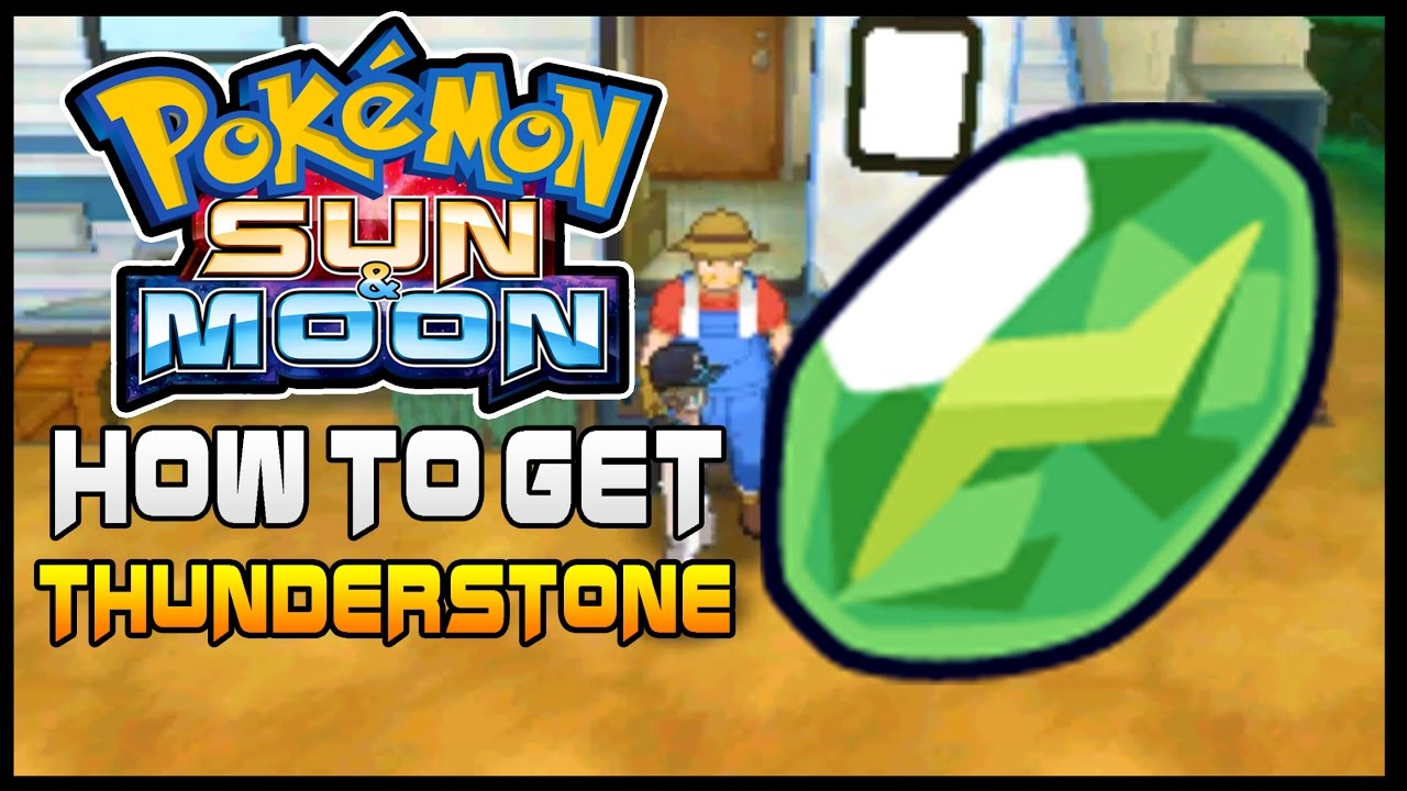 pokemon sun and moon where to get thunder stone how to get