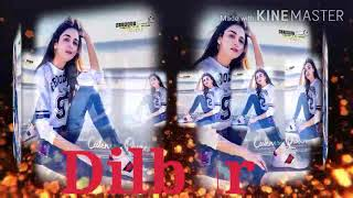 Dilbar Dilbar 320 Kbps Mp3 Song Download -   Free mp3 and video download Dilbar