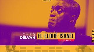 EL-ELOHÉ-ISRAËL - CHRIS DELVAN | Traduction Française