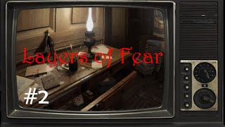 Layers of Fear [Early Access] - Let