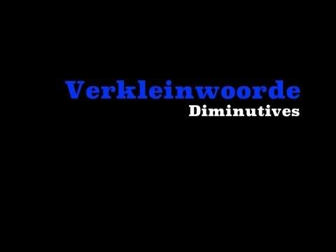 Afrikaans - Verkleining - Diminutive - Small Nouns
