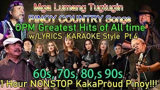 Lumang Tugtugin OPM Country Jukebox SOBRANG Ganda Nakaka Proud Pinoy w/ LYRICS KARAOKE Style Pt 4