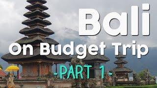 Bali - On Budget Trip [Part 1]