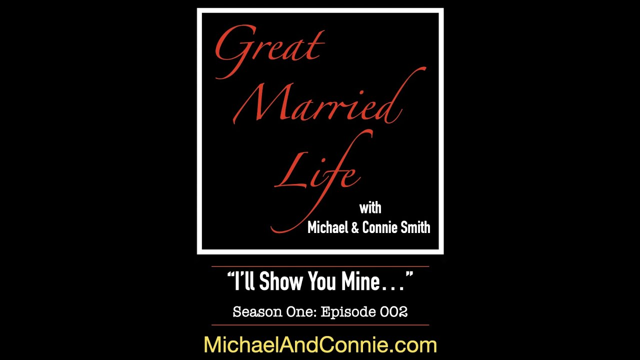 """Great Married Life - 002 - """"I'll Show You Mine..."""""""