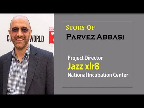 Meet Project Director Jazz xlr8 National Incubation Center​ | Parvez Abbasi​