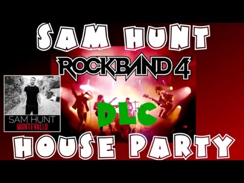 Sam Hunt - House Party - Rock Band​ 4 DLC Expert Full Band (March 29th, 2016)