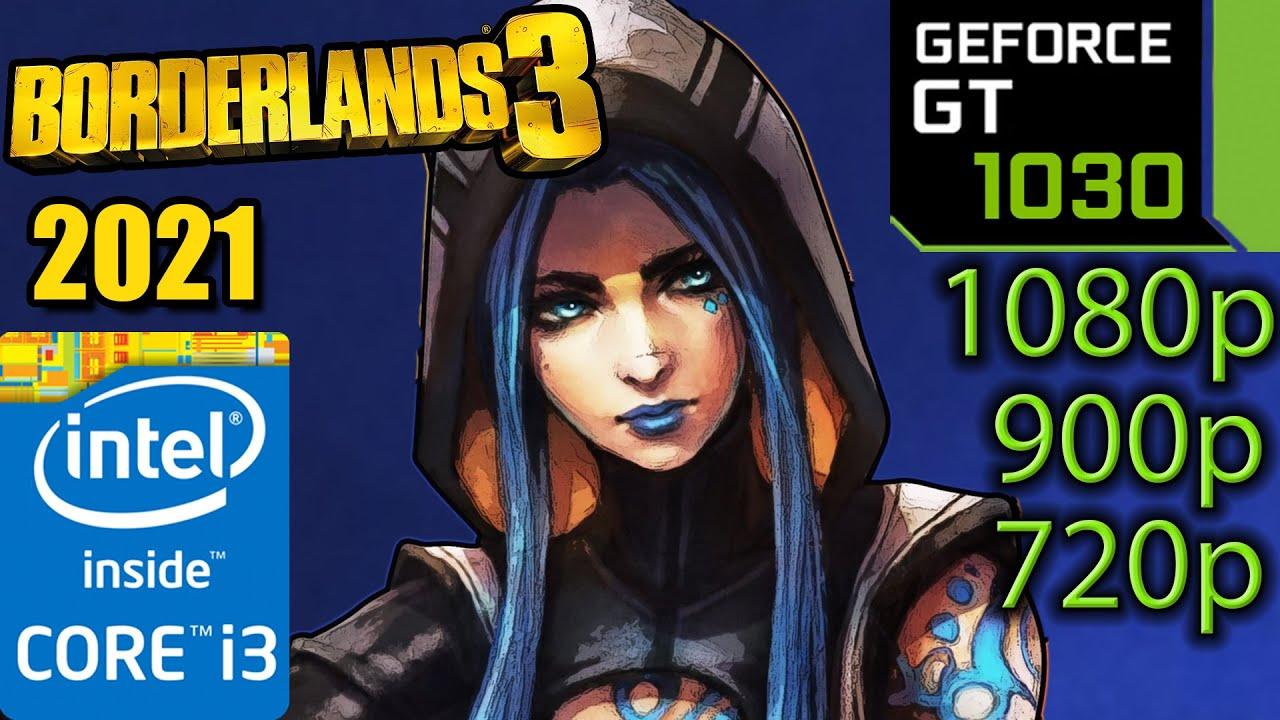 GT 1030 | Borderlands 3 | 1080p 900p 720p | i3 10100f | PC Performance