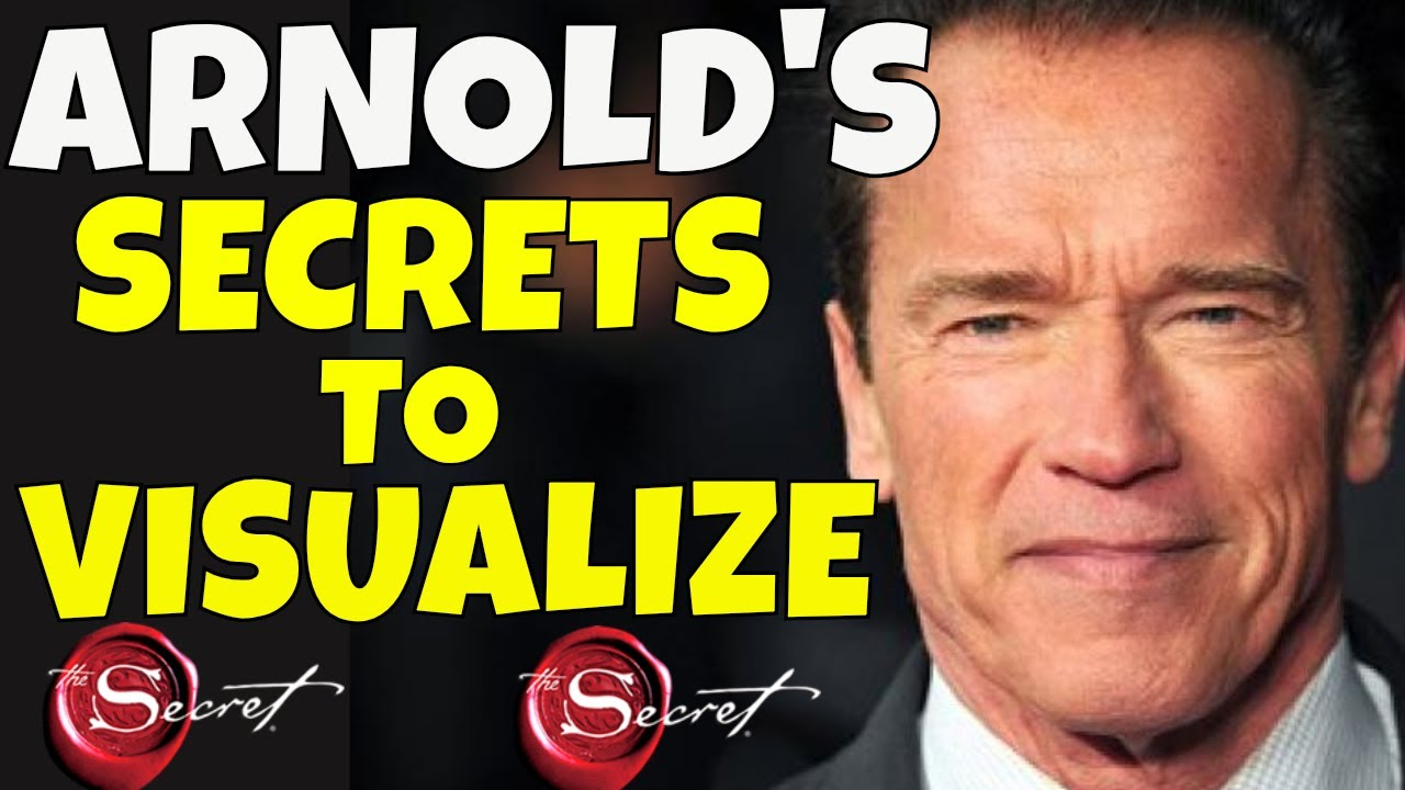 Law Of Attraction Visualization Technique Arnold Schwarzenegger Uses To Manifest Anything